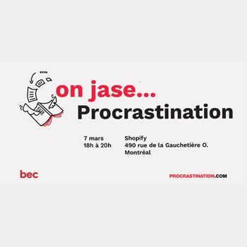 On jase... procrastination