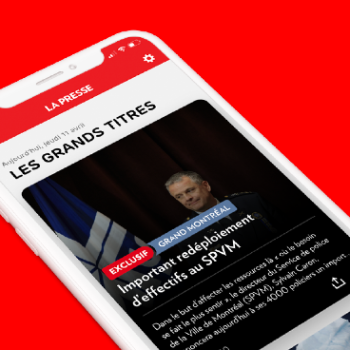 La Presse lance sa nouvelle application mobile