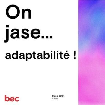 On jase… adaptabilité!