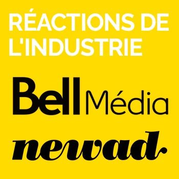 L'industrie réagit à l'acquisition de Newad par Bell Média